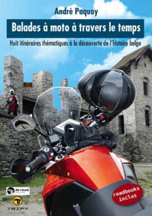 Présentation Balades à moto à travers le temps d'André Paquay